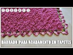 BARRADO PARA ACABAMENTO EM TAPETES #2/DIANE GONÇALVES - YouTube