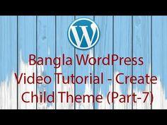 Bangla WordPress Video Tutorial - Create Child Theme (Part-7)