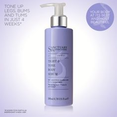 Dry body brush then…..shower..... then Sanctuary Tight & Tone Body Serum
