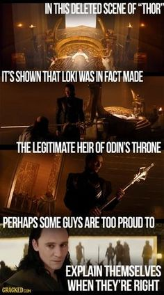 Loki = Legitimate heir to Odin's throne!!! Thank you to whoever made this! Those who have not watched the deleted scenes need to know this information!