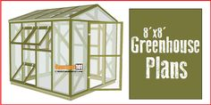 Greenhouse plans – 8'×8', PDF download, includes step-by-step instructions, drawings, measurements, shopping list and cutting list.