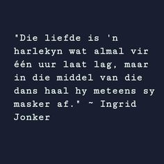 Ink skryf in Afrikaans - INK Words Quotes, Love Quotes, Sayings, Afrikaans Quotes, My Journal, Reality Quotes, Poetry, Ink, Thoughts