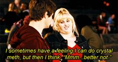 Fat Amy! This is probably going to be one of the best lines in the whole movie lol.