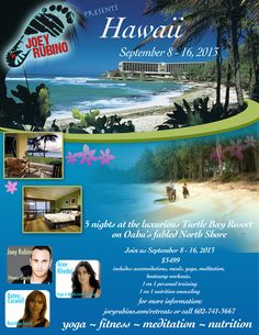 Kahuku, HI Join us in September for a five day luxury retreat on Oahu's fabled North Shore Joey Rubino, Aree Khodai and Katey Caswell. A comprehensive package including:  *Daily yoga, meditation and bootc… Click flyer for more >>