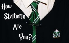 How Slytherin Are You (69/99) ---> It's interesting and tricky how closely this aligns to Gryffindor (Two sides of the same coin really)