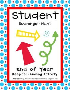 End of the year fun.  A last week of school student scavenger hunt!