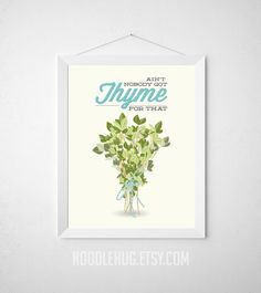 Kitchen Thyme Print  Ain't Nobody Got Thyme For That  by noodlehug