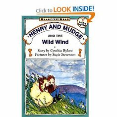 Henry And Mudge And The Wild Wind: Ready-To-Read Level 2  (Paper) by Cynthia Rylant. $3.99. Publisher: Simon Spotlight (May 1, 1996). Author: Cynthia Rylant. Series - Henry and Mudge. Henry and his 180-pound dog Mudge are best friends forever. And in this twelfth book of their adventures they face wind, thunder, and lightning.                                                         Show more                               Show less