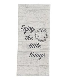 Look at this 'Enjoy the Little Things' Dish Towel - Set of Two Kitchen Dinning Room, Parking Design, Dish Towels, Towel Set, Little Things, Rustic Style, Messages, Dishes, Tablewares