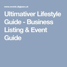 Ultimativer Lifestyle Guide - Business Listing & Event Guide Event Guide, Events, Lifestyle, Business