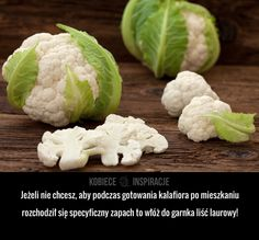 PAMIĘTAJ O TYM gotując kalafiora! Food Humor, Kitchen Hacks, Good Advice, Fruits And Vegetables, Food Hacks, Good To Know, I Foods, Cooking Tips, Cauliflower