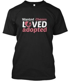 Wanted Chosen Adopted Loved T Shirt Black T-Shirt Front
