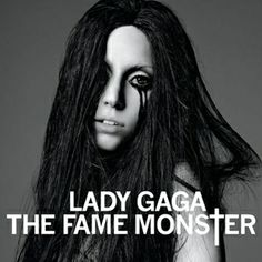 """Lady Gaga - """"The Fame Monster (Deluxe Edition)"""" (2009)."""