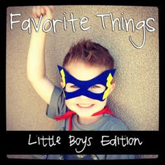 Favorite Things - Little Boys Edition!  A list of products, toys, clothes, etc that are great for Little Boys!