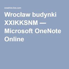 Wrocław budynki XXIKKSNM — Microsoft OneNote Online