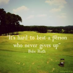 Determination...Resilience...Never give up