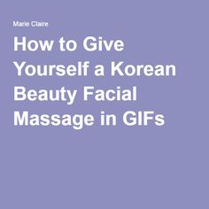 3 Easy Ways to Give Yourself a Facial Massage - wikiHow