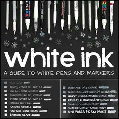 A guide to white ink! I am looking for the Sakura Souffle! White Sakura gel pen on black paper.