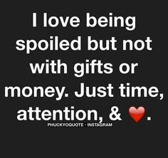 I know i spoil u with this. I cant help it tho. I jus want u to know how important u are to me..feel it..