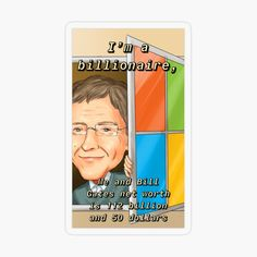 'I'm a billionaire ' Sticker by Decorate Notebook, Bill Gates, Transparent Stickers, Glossier Stickers, Billionaire, My Arts, How To Remove, Art Prints, Printed