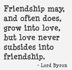 Grows into love - Lord Byron