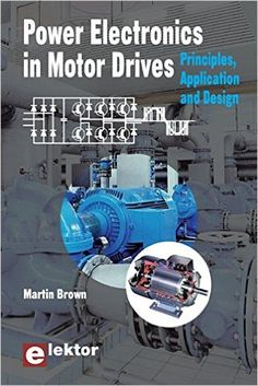 Power Electronics in Motor Drives: Principles, Application and Design (Electrical Engineering) Power Electronics, Electronics Gadgets, Multimedia Technology, Electrical Engineering, Web Design, Projects, Ideas, Motors, Electronic Devices