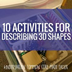 10 Activities for Describing 3d Shapes in Kindergarten - These will help my kids describe a cylinder, sphere, cube and cone!