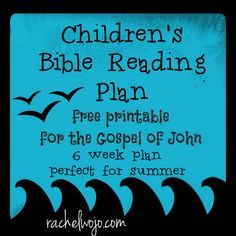 Reading Plan for Children – Great for Summer! Children's Bible Reading Plan: Read through the Gospel of John in 6 weeks! Perfect for summer reading!Children's Bible Reading Plan: Read through the Gospel of John in 6 weeks! Perfect for summer reading! Bible Study For Kids, Kids Bible, Train Up A Child, Bible Activities, Bible Teachings, Kids Church, Bible Lessons, Children's Bible, Free Bible