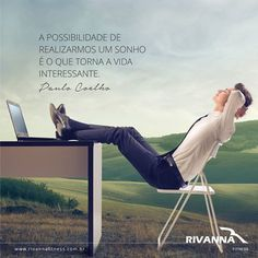 A possibilidade de realizarmos um sonho é o que torna a vida interessante. | Paulo Coelho