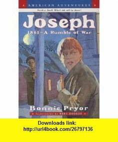 Joseph 1861-A Rumble of War (American Adventures) (9780380731039) Bonnie Pryor, Bert Dodson , ISBN-10: 0380731037  , ISBN-13: 978-0380731039 ,  , tutorials , pdf , ebook , torrent , downloads , rapidshare , filesonic , hotfile , megaupload , fileserve