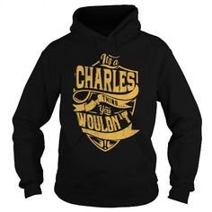 ITS a CHARLES THING YOU WOULDNT UNDERSTAND C20108
