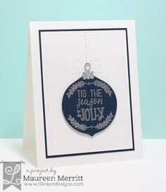 Maureen Merritt for the Lil' Inker Designs October Release featuring All the Christmas You'll Ever Need stamp set & Oh My Ornaments dies.