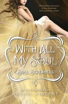With All My Soul (Soul Screamers #07) by Rachel Vincent