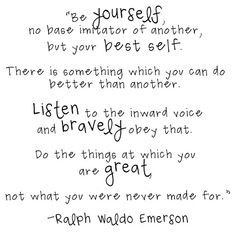 Be Yourself... Ralph Waldo Emerson