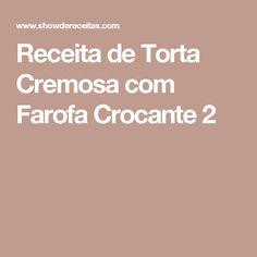 Receita de Torta Cremosa com Farofa Crocante 2