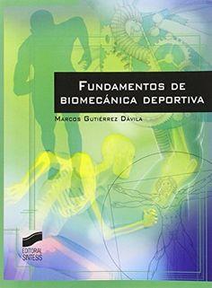 Fundamentos de Biomecánica deportiva / Marcos Gutiérrez Dávila. Síntesis, 2015