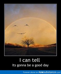 I Can Tell It's Gonna Be A Good Day - Funny Memes. The Funniest Memes worldwide for Birthdays, School, Cats, and Dank Memes - Meme Funny Quotes, Funny Memes, Hilarious, Jokes, I Smile, Make You Smile, Smile Meme, Haha, Just For Laughs