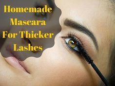 How To Make Mascara At Home For Thicker Lashes