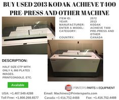 Printer's Parts & Equipment Offer 2013 KODAK ACHIEVE Pre-Press and Other Machine at worldwide. For more nformation, call us @ / Printer, Printers