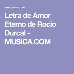 Letra de Amor Eterno de Rocio Durcal - MUSICA.COM