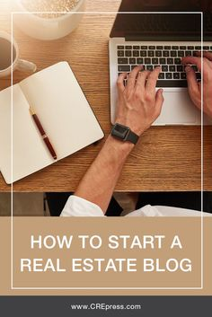 How To Start Your Real Estate Blog. Easy step-by-step guide. #realestate #commercialrealestate #CRE #marketing #blogging