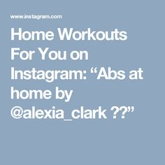 """Home Workouts For You on Instagram: """"Abs at home by @alexia_clark 👙✨"""""""