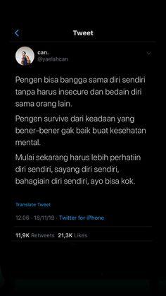 Quotes Rindu, Tumblr Quotes, Self Love Quotes, Tweet Quotes, Reminder Quotes, Self Reminder, Twitter Quotes, Instagram Quotes, Insecure People Quotes