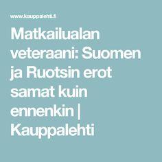 Matkailualan veteraani: Suomen ja Ruotsin erot samat kuin ennenkin   Kauppalehti