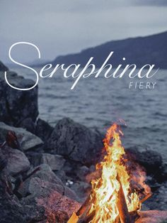 Seraphina, fiery, baby names, girl baby names, female names, middle girl names, unique baby names, first names, long names, names that start with a S, S names