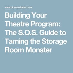 Building Your Theatre Program: The S. Guide to Taming the Storage Room Monster Theatre Props, Costume Shop, Costume Rental, Shop Organization, Storage Room, Beauty And The Beast, Programming, Teaching, Building