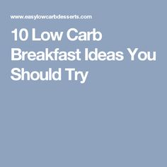 10 Low Carb Breakfast Ideas You Should Try