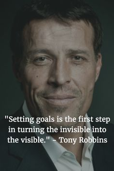 Setting goals is the first step in turning the invisible into the visible - Tony Robbins Positive Quotes For Life Encouragement, Positive Quotes For Life Happiness, Wisdom Quotes, Life Quotes, Quotes Quotes, Media Quotes, Quotes Positive, Work Quotes, Strong Quotes