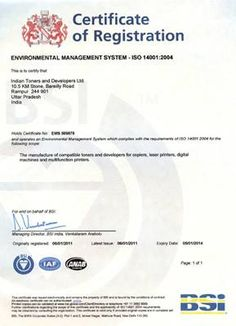 Indian Toners is an ISO 14001: 2004 certified company. ISO 14001:2004 is an environmental management system, which helps the company control and contribute to a greener environment. At ITDL, we pride ourselves in preserving nature and contributing to a greener tomorrow.