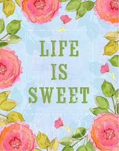 Watercolor Illustration Print Life is Sweet.